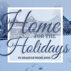 Home for the Holidays Family Traditions Issaquah Highlands