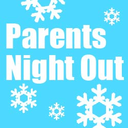 Parents Night Out Issaquah Highlands