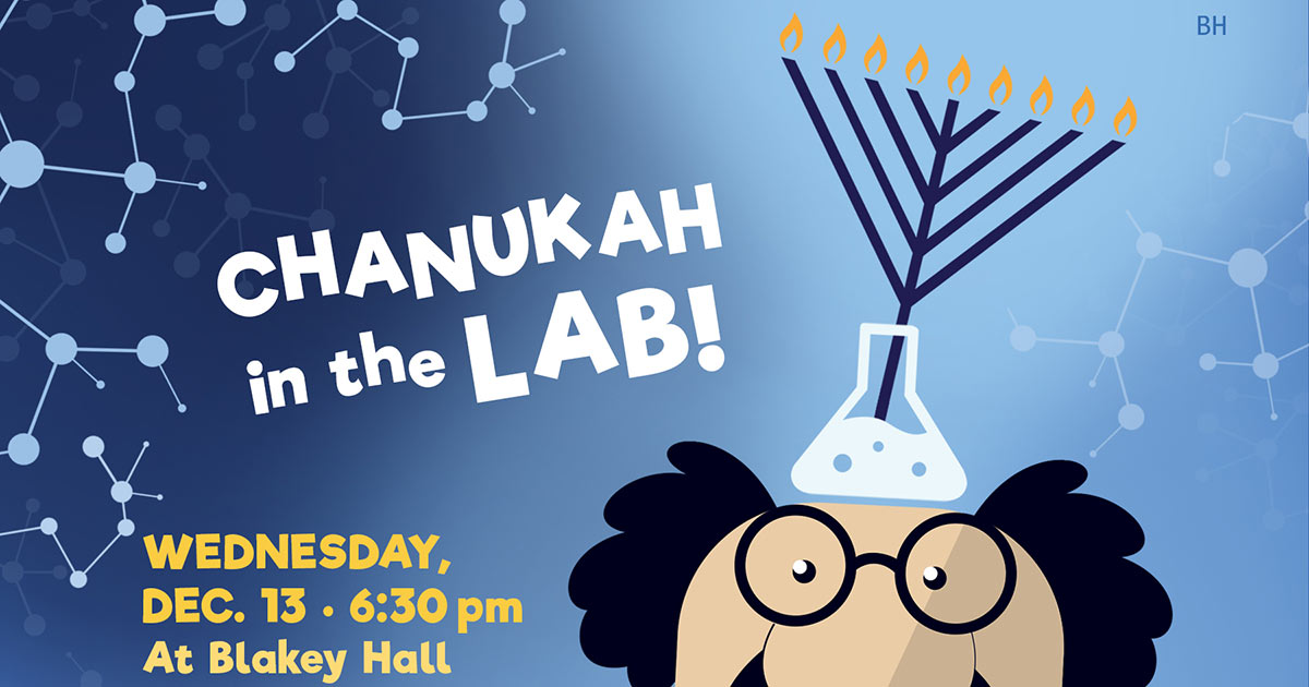 Chanukah in the Lab Blakely Hall