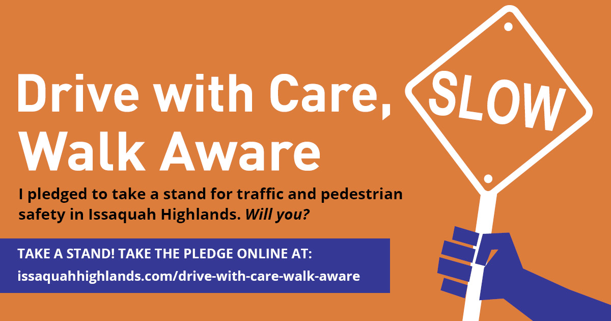 I Pledged to Drive with Care and Walk Aware in Issaquah Highlands
