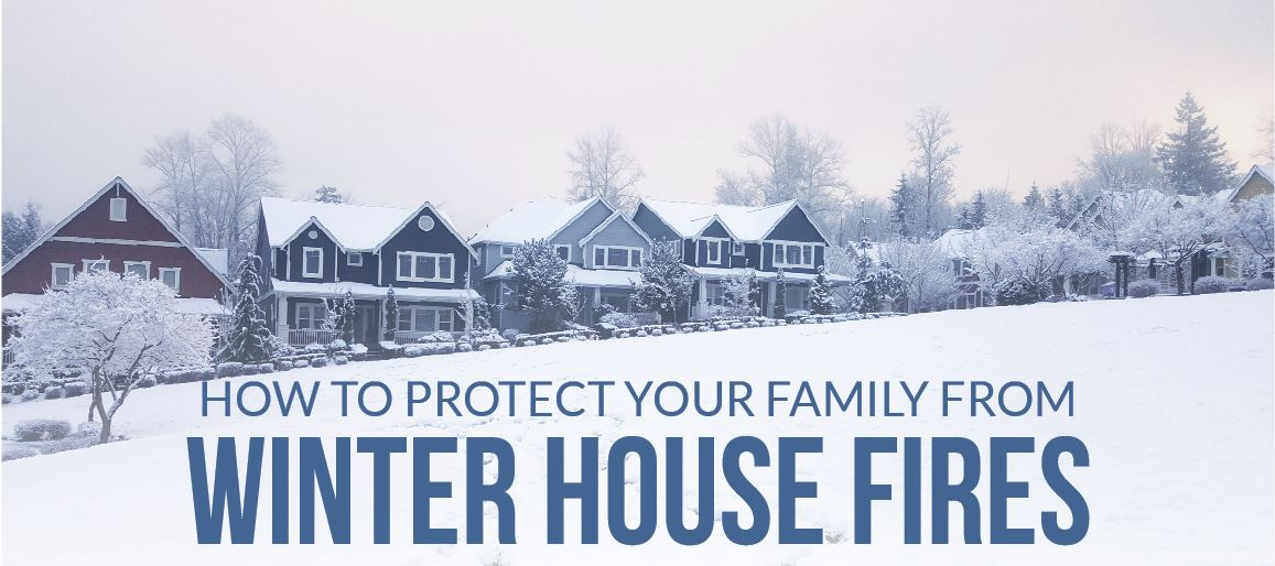 How to Protect Yourself From Winter House Fires