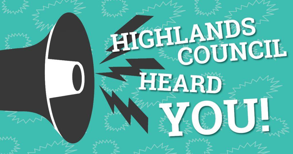 Highlands Council Heard You!