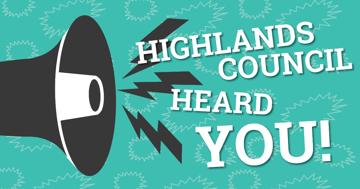 Highlands Council Heard You!