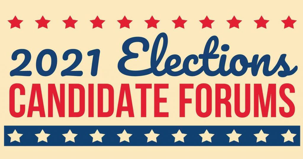 2021 Elections Candidate Forums